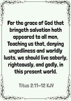 Titus 2:11-12 KJV