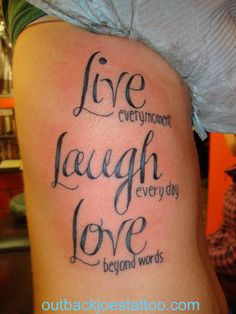 i want a live laugh love tattoo! just cant decide where!!