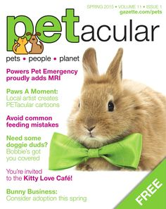 PETacular Spring 2015  PETacular is the passionate pet lover's quarterly magazine featuring local businesses, services, products and education about PETS!