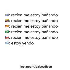 #paisesdicen No soy de argentina pero bueno :v