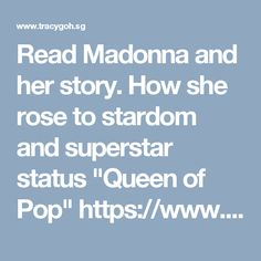 """Read Madonna and her story. How she rose to stardom and superstar status """"Queen of Pop""""   https://www.tracygoh.sg/popular-news-aritcles/madonna-adopts-whos-that-girl/"""