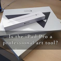 My review of the iPad Pro, and Pencil, as professional art tools.