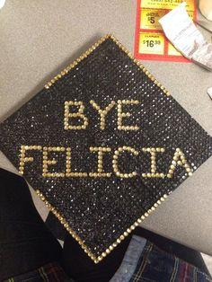 Bye Felicia ✌️