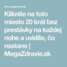 Kliknite na toto miesto 20 krát bez prestávky na každej nohe a uvidíte, čo nastane | MegaZdravie.sk