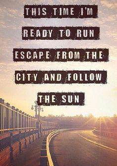 Ready to Run | One Direction Giờ đây tôi sẵn sàng để chạy trốn khỏi cái thành phố này và dõi theo ánh dương