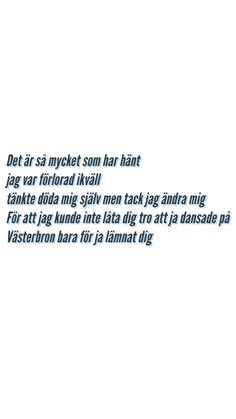 Hov1 hon dansar vidare i livet pt 2 Ludwig Kronstrand Citat quote Krigare Sad Quotes, Qoutes, Swedish Quotes, Complicated Love, Cool Captions, Quotes About Everything, Sad Life, Song Lyrics, Quotations