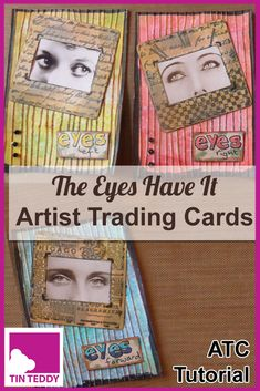 """An illustrated tutorial to make """"The Eyes Have It"""" artist trading cards (ATCs). Featuring Tin Teddy graphics, distress ink, embossing and stamping. Distress Markers, Distress Ink, Hampton Art, Mixed Media Cards, Artist Card, Alphabet Stamps, White Gel Pen, Embossed Cards, Artist Trading Cards"""