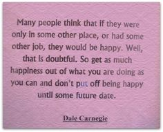 --Dale Carnegie #happiness