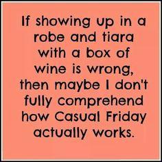 Casual Friday friday happy friday tgif friday quotes friday quote funny friday quotes quotes about friday