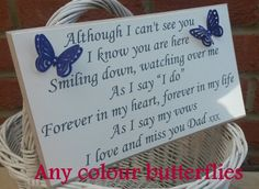 ANY COLOUR BUTTERFLY A special day without a loved one is hard. These plaques are a gentle elegant way for those people to be remembered. They measure 10 x 6 and have the option to hang (please select this option during ordering) They have butterflies that can be ANY colour. (Just let us know in the notes to seller box during checkout) If we do not receive any details, the item will be sent with blue butterflies (as in the photograph) To change the colour of the butterflies, change from…