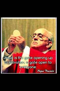 Pope Francis~ Eucharist, part of the mass~ the body of Christ