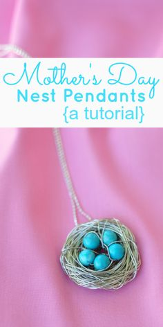 Mothers Day Nest Pendants {a tutorial}