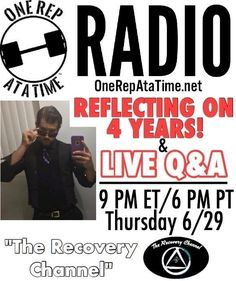 """One Rep At a Time Radio airs today! Today will be a special """"split"""" episode. First I reflect on recently having reached 4 years of Recovery being clean and sober. Then we dive into a replay of a Live Q&A. Topics we discuss are: ---All things fitness for a"""