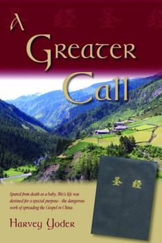 A Greater Call by Harvey Yoder, http://www.amazon.com/dp/1885270690/ref=cm_sw_r_pi_dp_qspPrb1KKC9GA