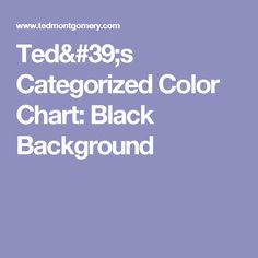 Ted's Categorized Color Chart: Black Background