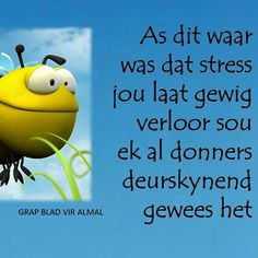 Haha Afrikaanse Quotes, Cnc Projects, Losing Someone, Love Me Quotes, Haha, Funny Quotes, Stress, Messages, Sayings