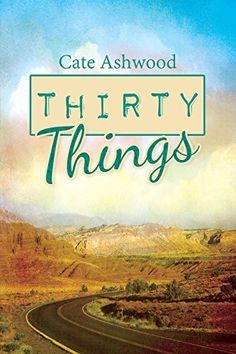 Thirty Things by Cate Ashwood