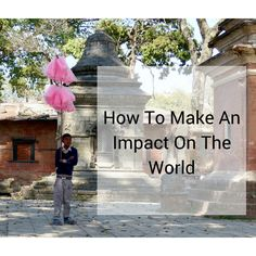 After traveling to many developing countries, I wrote about our responsibility to make an impact. Countries, No Response, This Is Us, Traveling, Language, World, How To Make, The World, Travel
