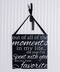 'Out of All the Moments' Sign by Adams & Co. #zulily #zulilyfinds