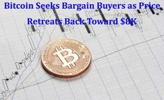 Bitcoin Seeks Bargain Buyers as Price Retreats Back Toward $8K