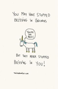 Just in case you needed one more reason to never stop believing in unicorns. :)