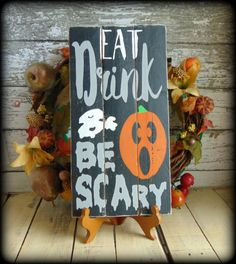 rustic halloween sign eat drink and be scary pumpkin sign jack o lantern funny halloween dec