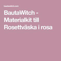 BautaWitch - Materialkit till Rosettväska i rosa