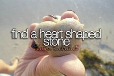 Find a heart shaped stone.