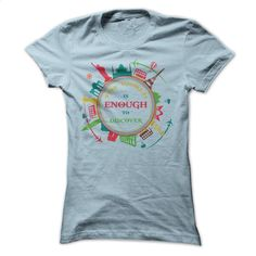 The World is Enough to Discover T Shirt, Hoodie, Sweatshirts - tshirt design #teeshirt #clothing