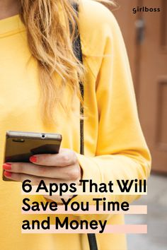 From Girlboss: 6 Apps That Will Save You Time and Money