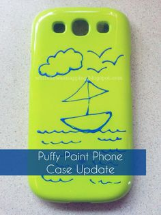 While He Was Napping: Puffy Paint Cell Phone Case Update