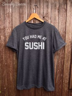 Sushi shirt - funny tshirts, white t shirts, graphic tshirts, food gifts, japan clothing, designer brand, funny sushi t-shirts, fun slogan