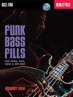 Funk Bass Fills: For Funk R&B Soul & Hip-Hop Berklee Bk/CD by Anthony Vitti. $14.59. Publisher: Berklee Press; Pap/Com edition (May 25, 2012). Publication: May 25, 2012. Save 27%!