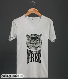 Born To Be Free Tiger / Animal themed V neck Shirt - many styles available - fashion, clothes for women, men and teens Great T Shirts, T Shirts For Women, Clothes For Women, Tiger Shirt, Stupid People, Jean Outfits, Shirt Outfit, American Apparel, Funny Tshirts