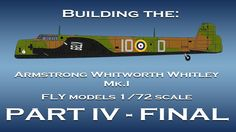 RAF Armstrong Whitworth Whitley Mk.I scale model video build part IV - FINAL.