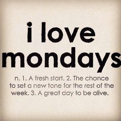 Why you should love mondays: - Fresh start - The chance to a new tone for the rest of the week. - A great day to be alive. Monday Morning Quotes, Sunday Quotes Funny, Short Funny Quotes, Monday Quotes, Funny Quotes About Life, Work Quotes, Daily Quotes, Life Quotes, Funny Monday