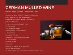 GERMAN MULLED WINE 1 bottle red wine (750ml) - use an inexpensive fruity red that's on the sweet side try Cabernet Sauvign...
