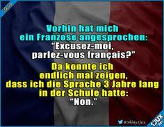 Mehr trau ich mir nicht zu ^^' #französisch #Sprache #lustig #Humor #Spruch #Bilder