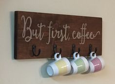 But First Coffee / Wood Sign / Mug Holder / Kitchen Decor by CestlEvi on Etsy https://www.etsy.com/listing/248885586/but-first-coffee-wood-sign-mug-holder