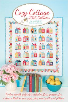 Riley Blake Designs Blog: Introducing: Lori Holt Cozy Cottage Calendar