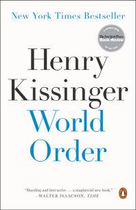 World Order, 2014 The New York Times Best Sellers Nonfiction winner, Henry Kissinger Henry Kissinger, New Books, Books To Read, Fall Books, Historical Concepts, Religion, Deep Meditation, Thing 1, National Security Advisor