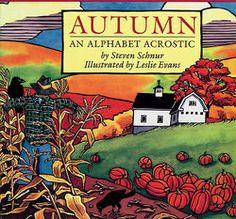 Autumn: An Alphabet Acrostic by Steven Schnur, Leslie Evans (Illustrator). Fall books for kids. Toddler Books, Childrens Books, Kid Books, Toddler Storytime, Reading Books, Library Books, Reading Lists, Tim Burton, Kids Things To Do