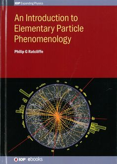 An introduction to elementary particle phenomenology / Philip G. Ratcliffe