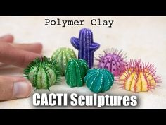 How to Sculpt Cacti / Cactus Sculptures from Polymer Clay // Succulents ...
