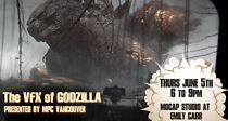 Join Emily Carr's Centre for 'The VFX of Godzilla' presented by Moving Picture Company - June Moving Picture Company, Emily Carr, Moving Pictures, Godzilla, Centre, June, Events, News, Movie Posters