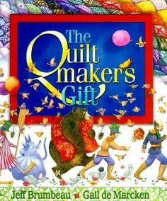 The Quiltmaker's Gift, by Jeff Brumbeau and illustrated by Gail de Marcken. The book that is the theme of the Washington County Barn Quilt Trail Good Books, My Books, Gift Maker, Letter Of The Week, Children's Picture Books, Children's Literature, Book Gifts, Teaching Kids, Teaching Reading