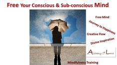 Free Your Conscious and Subconscious Mind