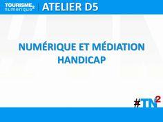 Numérique et médiation handicap by Tourisme Numérique, Forum de Deauville via slideshare