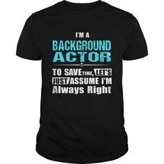 BACKGROUND-ACTOR***How to ?  1. Select color  2. Click the ADD TO CART button  3. Select your Preferred Size Quantity and Color  4. CHECKOUT!   If You dont like this shirt you can use the SEARCH BOX and find the Custom Shirt with your Name!!job title