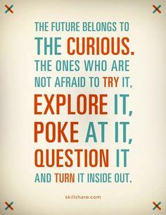 Future belongs to curious quote via www.skillshare.com